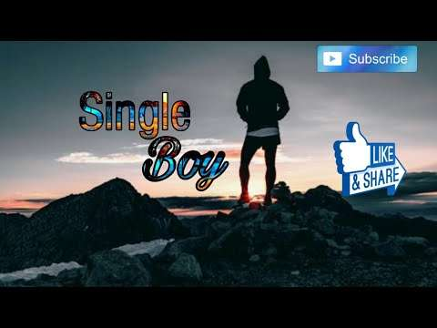 Single boys attitude   love whatsapp status   english status video    single gril status